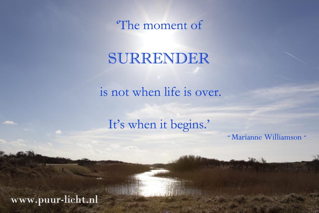 Surrender, Life Begins, Puur Licht